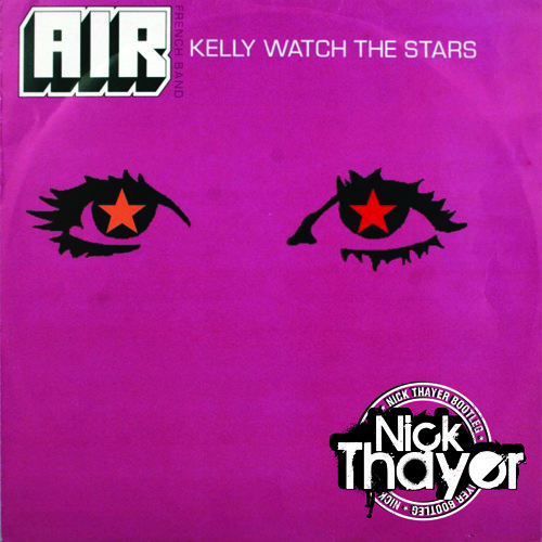 Kelly Watch The Stars (Nick Thayer Bootleg) Vs Get Knocked Down