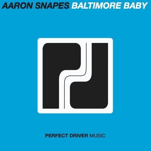Aaron Snapes - Baltimore Baby (Lofi 96k) [Perfect Driver Music] 16.Feb.2012