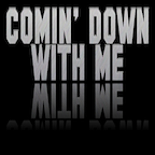 Comin' Down With Me (Prod. by Camden McCarty)