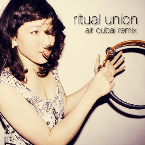Little Dragon - Ritual Union (Air Dubai Remix)