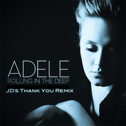 Adele - Rolling In The Deep (JD's Thank You Remix)