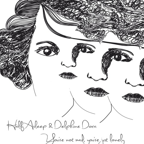 Delphine Dora & Half Asleep - A Song For My Loved One