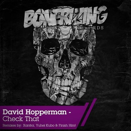 David Hopperman - Check That (FINISH HIM! Remix) [Out NOW ! on Bonerizing Records]