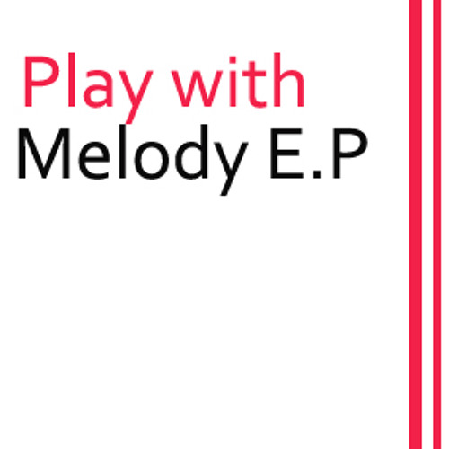 Play with Melody EP Mix