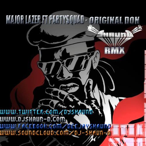 Major Lazer ft. The Partysquad - Original Don (Shaun D RMX)