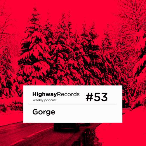 Highway Podcast #53 — Gorge