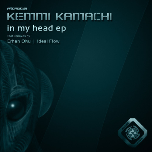 Kemmi Kamachi  In My Head Original Mix [Android Muziq]