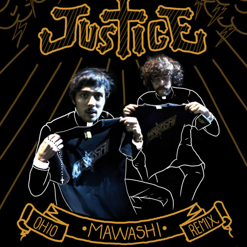 Justice - Ohio (Mawashi Remix)