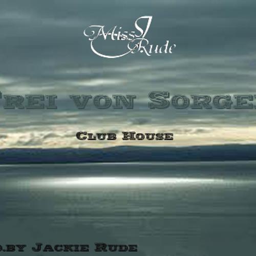 """""""Frei von Sorgen"""" Original Club House Track by.Jackie Rude"""