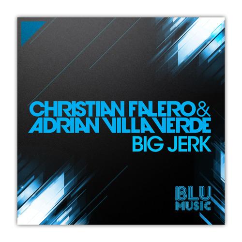 Adrian Villaverde & Christian Falero - Big Jerk (Blu Music)