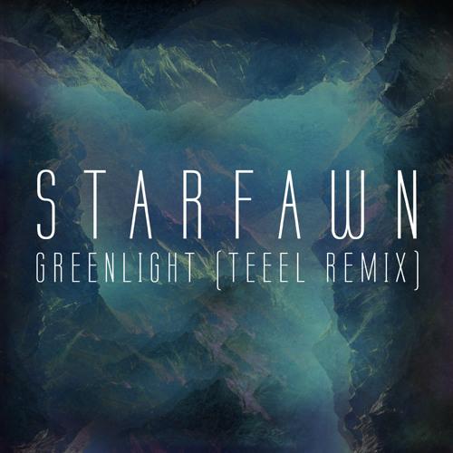 Starfawn - Greenlight (TEEEL Remix)