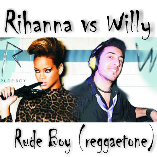 Rhianna-Rude Boy(Reggaetone dj Willy remix) HD version