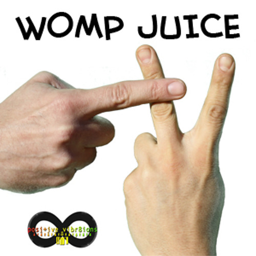 Positive Vibr8ions - Womp Juice MIX