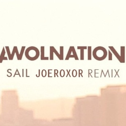 Awolnation - Sail (Joe Roxor Remix)