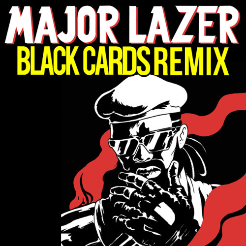 Major Lazer ft. The Partysquad- Original Don (Black Cards Remix)