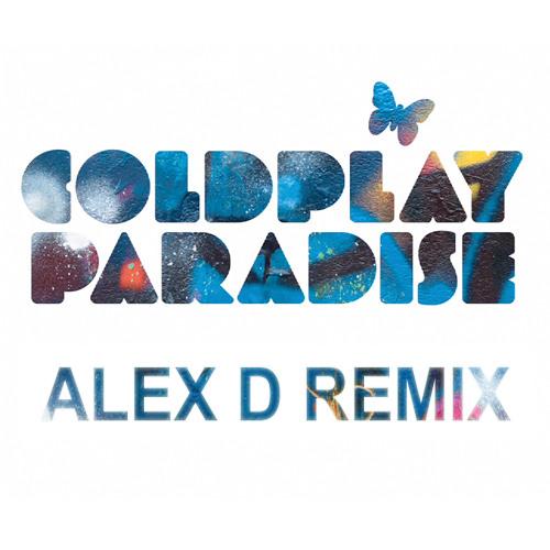 Coldplay - Paradise (Alex D Remix) FREE DOWNLOAD