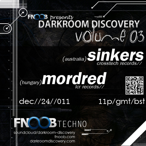 Darkroom Discovery EP. 03 | Sinkers & Mordred 12/27/2011 @ Fnoob Techno Radio