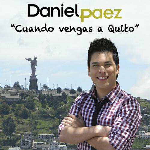 CUANDO VENGAS A QUITO - DANIEL PAEZ