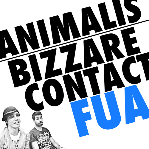 Animalis vs. Bizzare Contact - Fua