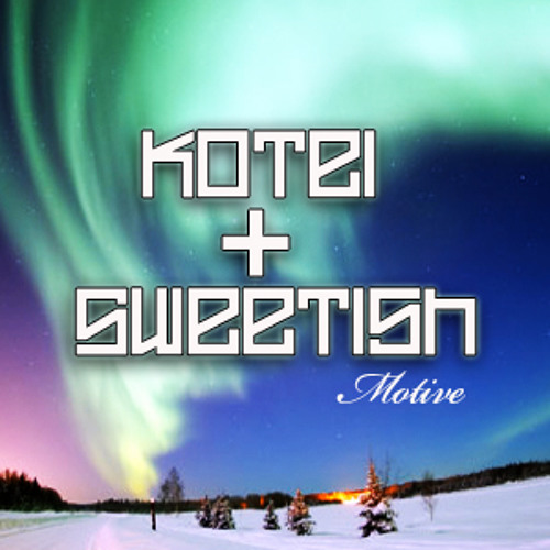 Kotei & Sweetish - Motive