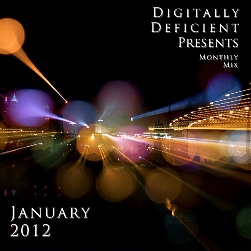 Digitally Deficient Monthly Mix - January 2012