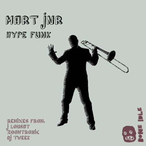 Hype Funk - Mart Jnr (J Lousat rmx) [BONE IDLE RECORDS] snippet