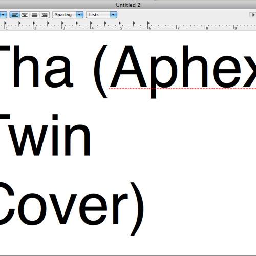 Tha (Aphex Twin Cover)