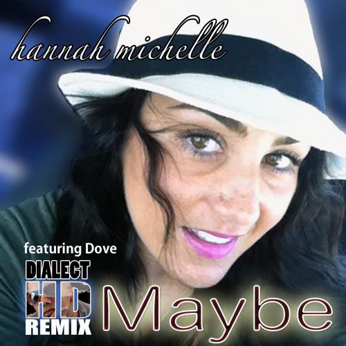 Maybe - Hannah Michelle feat. Dove (DialectHD Remix)