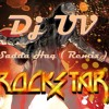 Rockstar - Sadda Haq ( Dj UV Mix ) ( DEMO )