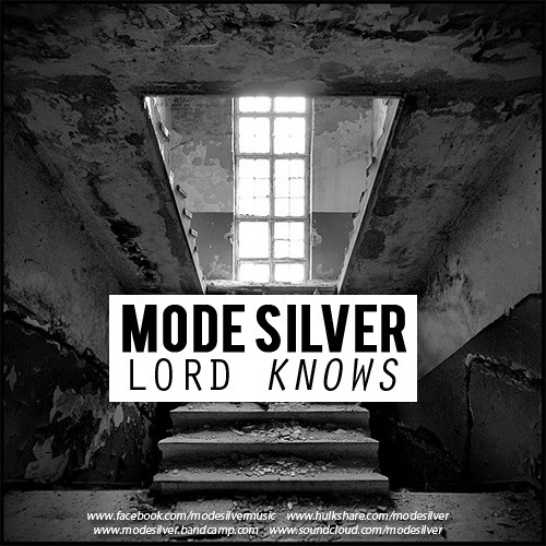 MODE SILVER - LORD KNOWS [2011]