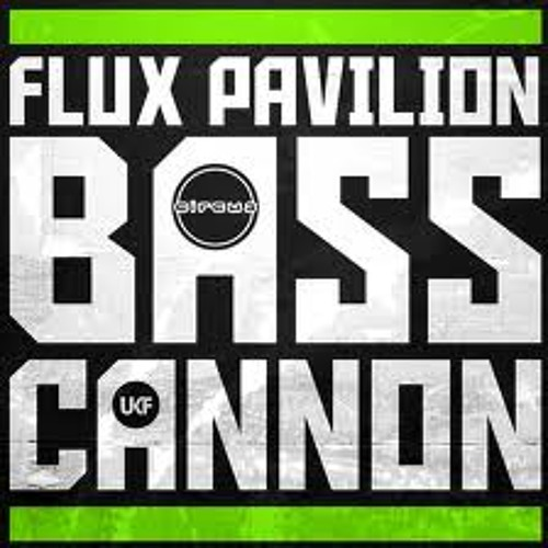 Flux Pavillion-Bass Cannon (DLX's Hey Yo! Chill the Fuck out Remix)