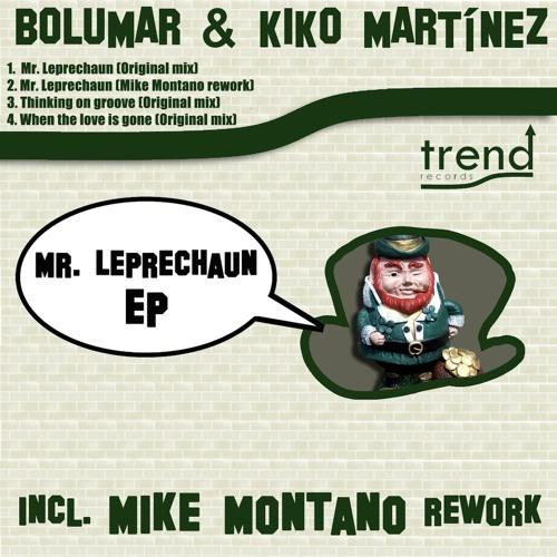TR010 Bolumar & Kiko Martinez - Mr. Leprechaun E.P incl. Mike Montano Rework