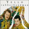 YELLO - Rubberbandman(extended)