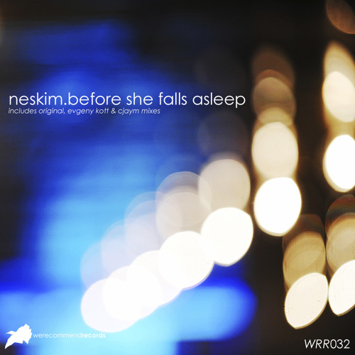 Neskim - Before She Falls Asleep (Cjaym Remix Preview) [WeRecommendRecords]