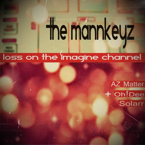 The Mannkeyz Channel (From The Mannkeyz - Loss on the imagine channel)