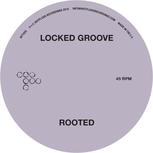 Locked Groove - Rooted EP (HFT020 Preview)