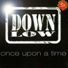 Once Upon A Time Down Low Album Cover