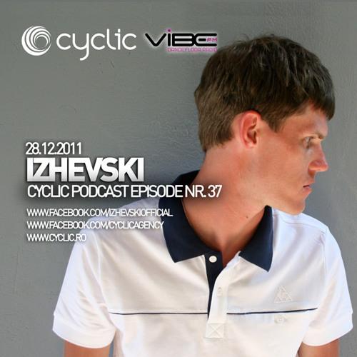 Izhevski - Cyclic Podcast Episode # 37 (www.cyclic.ro)