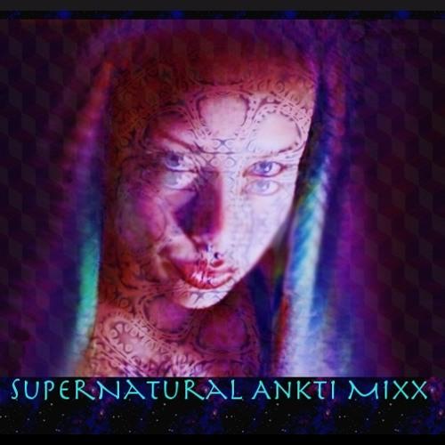 SuperNatural Ankti Mixx