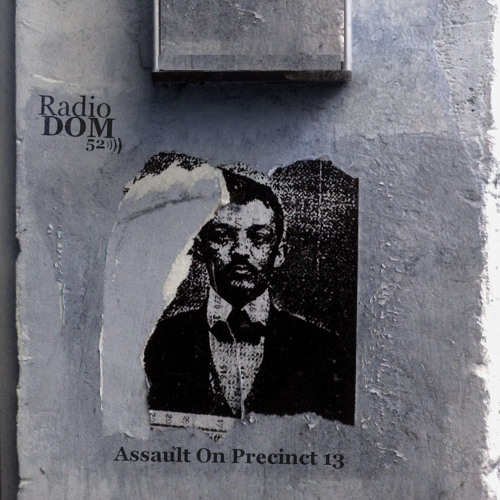 "PLAYLIST #52  ""Assault On Prencinct 13"""