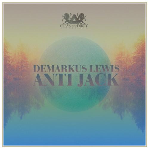 Demarkus Lewis - Anti Jack - FURNITURE MEETS FLO remix