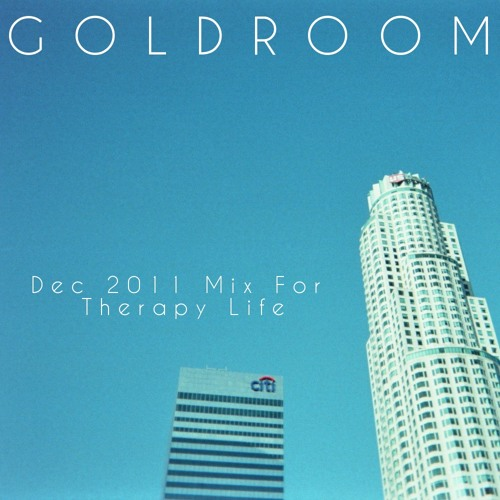 Goldroom - Dec 2011 Mix for Therapy Life