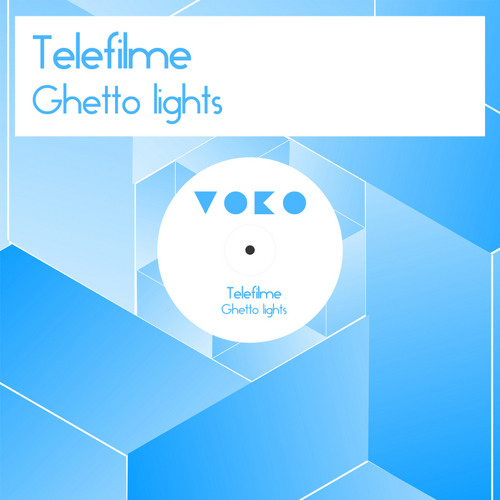 telefilme -  Ghetto Lights ( Original mix - voko recordings )