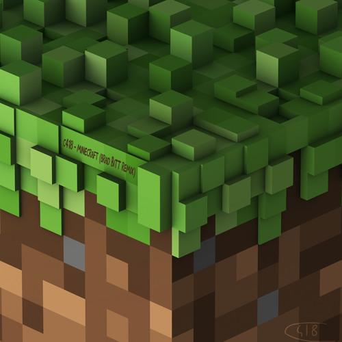 C418 - Minecraft (Brad BiTT Remix)