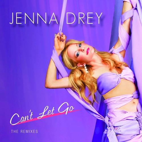 Jenna Drey - Can't Let Go (Oliver Watts JBH Club Edit)