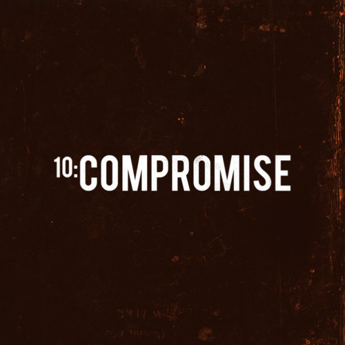 TRACK 10. COMPROMISE