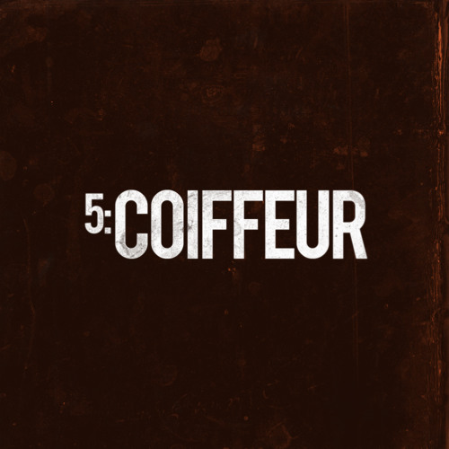 TRACK 5. COIFFUER