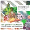 (preview) Darin Epsilon & Tom Sela - Metamorph (Original Mix) - [Mesmeric]