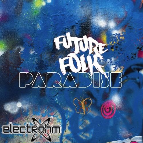 FUTURE PARADISE - ELECTROHM (REMIX  Bootleg)