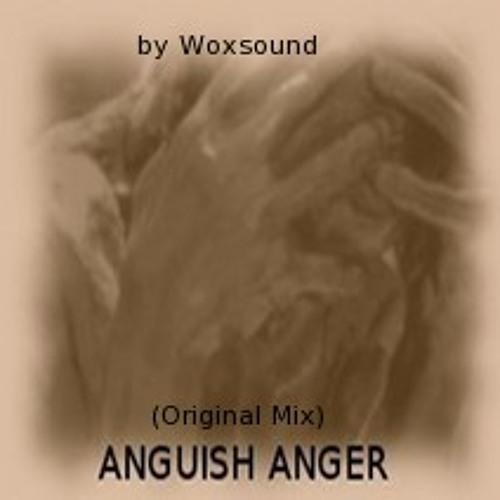 Anguish anger